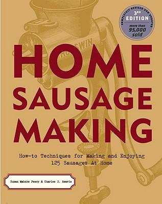Home Sausage Making By Peery, Susan Mahnke/ Reavis, Charles G.
