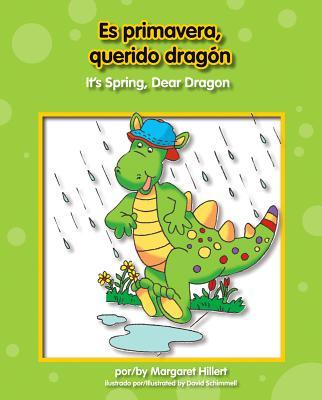 Es primavera, querido dragon/ It's Spring, Dear Dragon By Hillert, Margaret/ Schimmell, David (ILT)/ Del Risco, Eida (TRN)